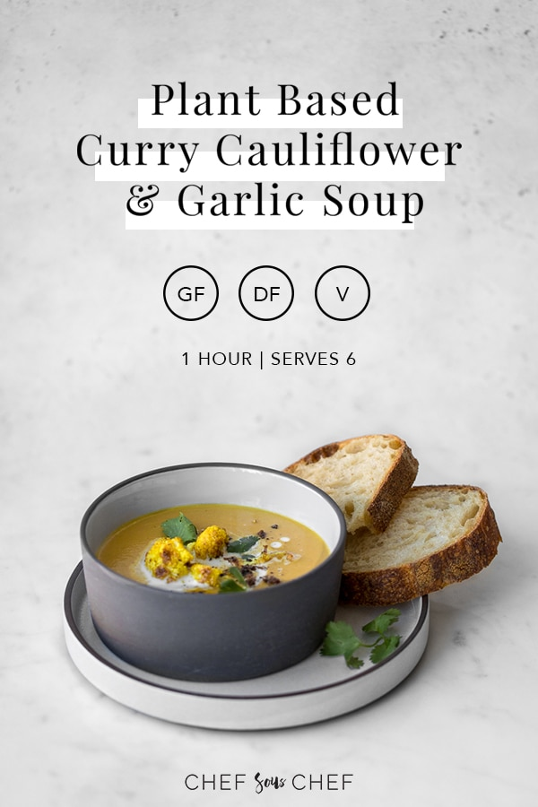 Creamy, rich and caramelized to perfection, our Plant Based Curry Cauliflower Soup is the ultimate reset dish with its smooth texture and flavour. - chefsouschef.com #soup #cauliflower #whole30 #paleo #detox #healthy #curry #foodphotography #chefsouschef